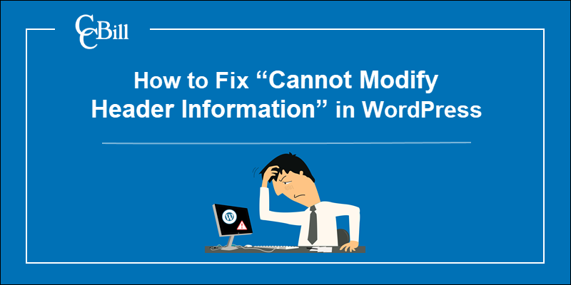 Introductory image to WordPress Cannot Modify Header Information error.