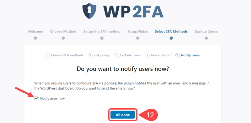 Notify users that 2FA is now in place.