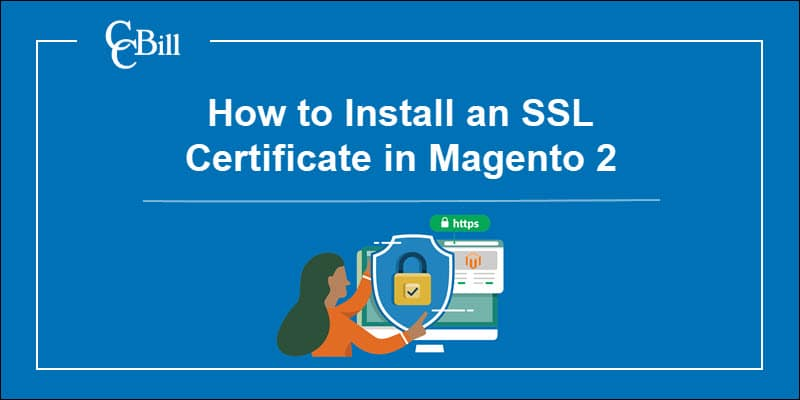 Merchant securing Magento store with SSL certificate.