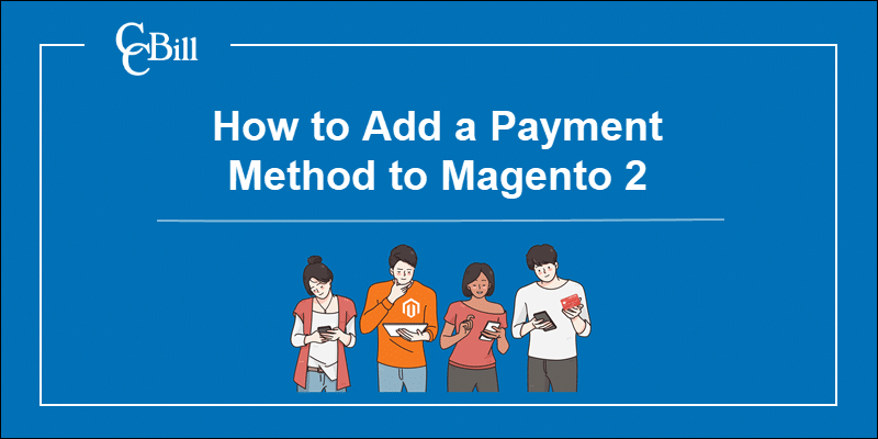 Adding a different payment methods to pay in a Magento store.