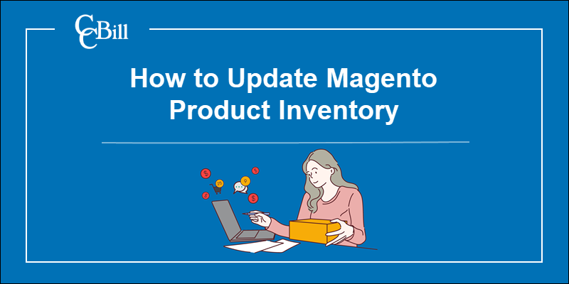 Merchant updating the inventory in Magento.