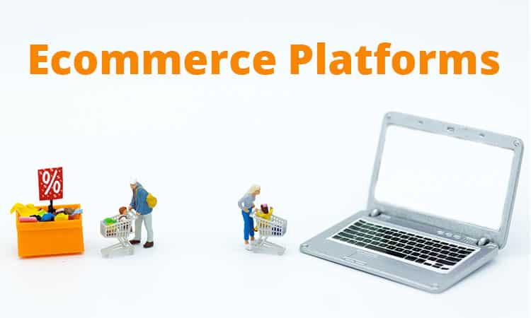 Ecommerce Platforms – Top Solutions for 2020