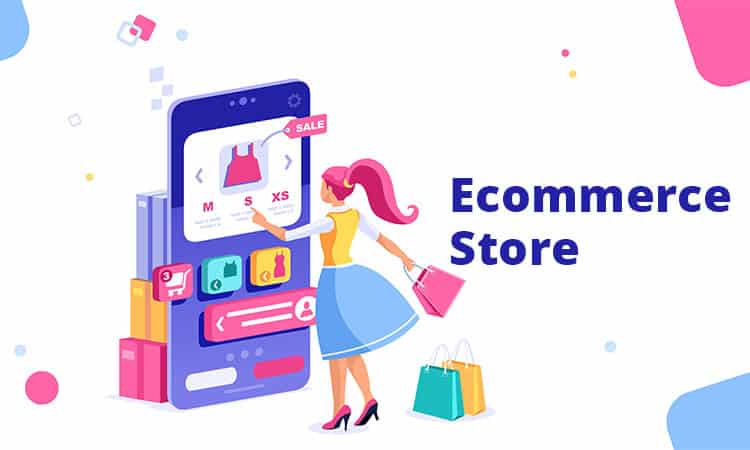 Ecommerce Store – All You Need to Know