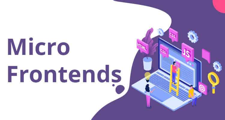 Micro Frontends – An Enterprise Use Case