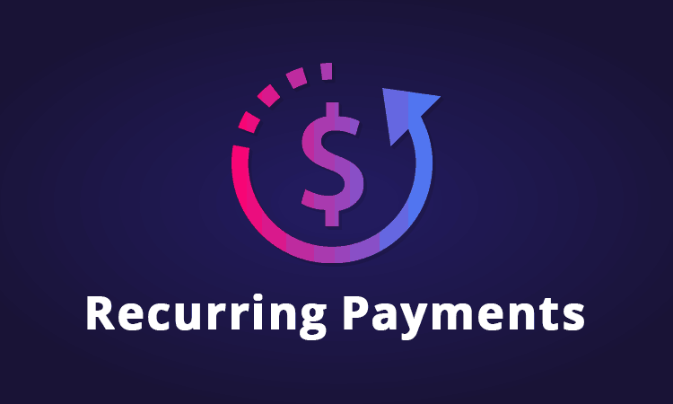 What Are Recurring Payments – How to Accept and Set Them Up