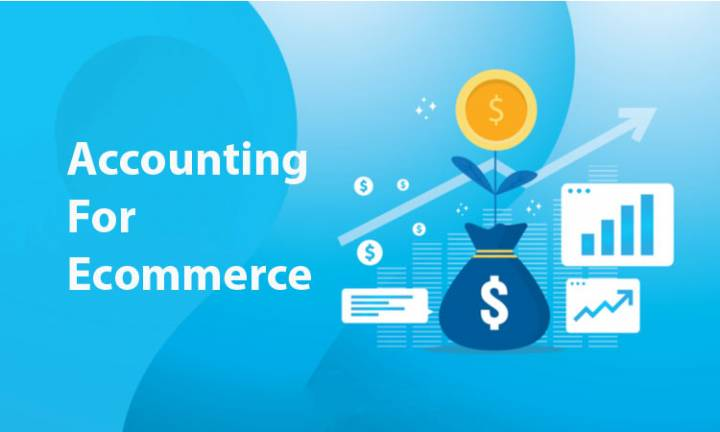 Guide To Accounting For Ecommerce Business