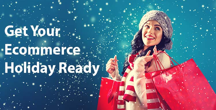 How to Get Your Ecommerce Holiday Ready
