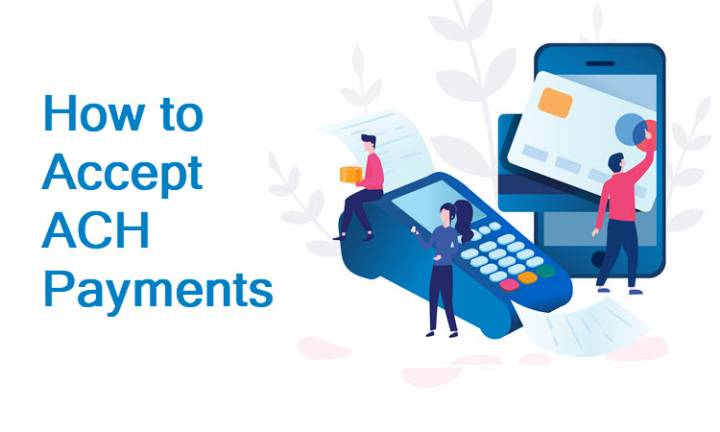 How to Accept ACH Payments – All You Need to Know