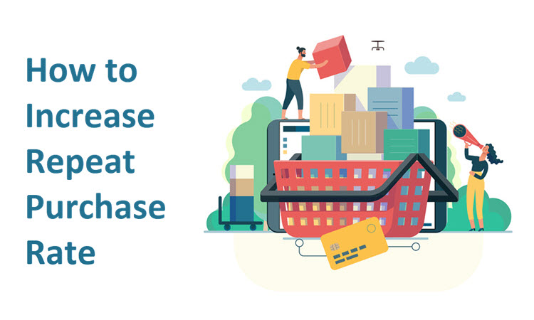 How to Increase Your Repeat Purchase Rate in Ecommerce
