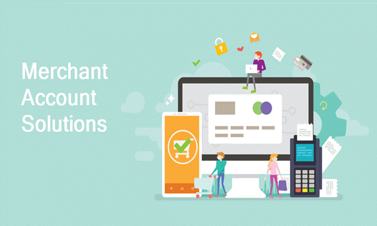 Merchant Account Solutions – Definition, Benefits and Features