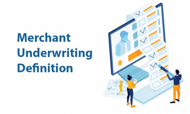 Not Just Another Merchant Underwriting Definition