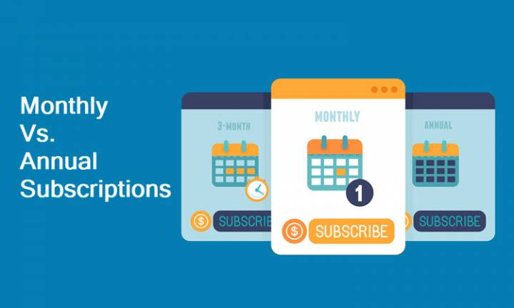Monthly Vs. Annual Subscriptions: What's Better?