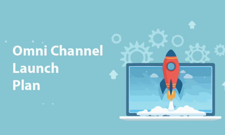 How to Plan and Launch the Perfect Omni Channel Strategy