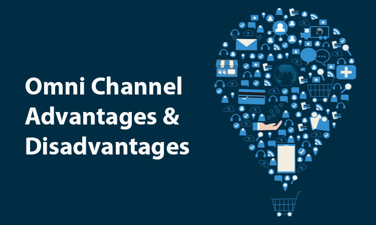 Omni channel – Advantages, and Disadvantages You Need to Know