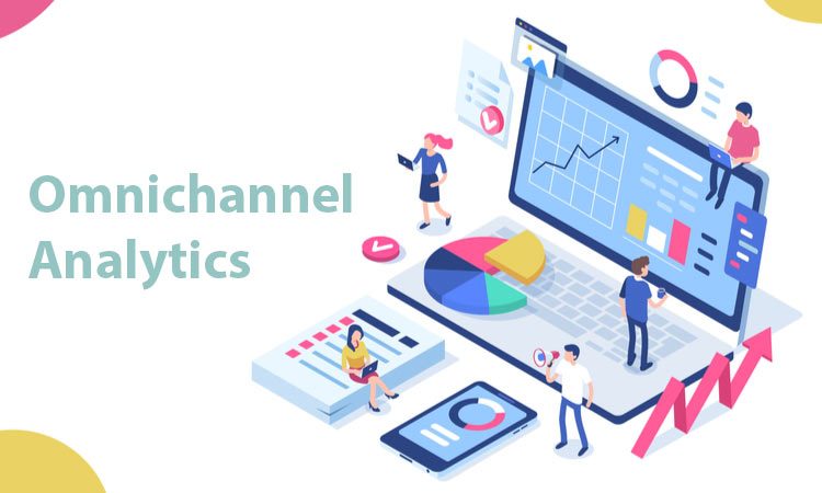 What Is Omnichannel Analytics and How to Make the Best Use of It