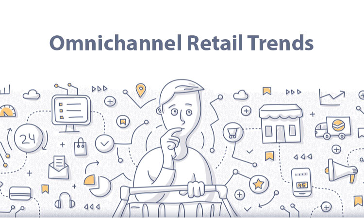 Omnichannel Retail Trends to Look Out For