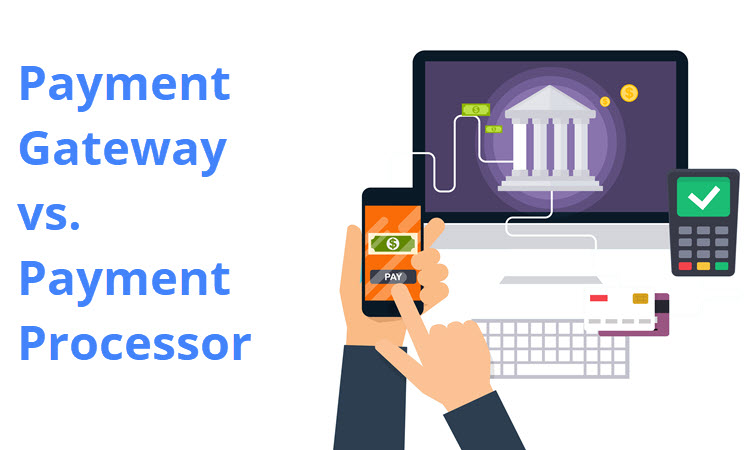 Payment Gateway vs. Payment Processor: What Are the Differences