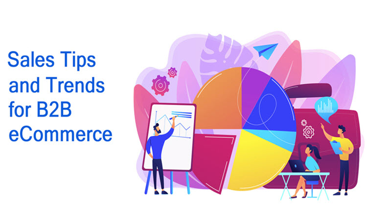 B2B Sales Tips and Trends for Ecommerce Businesses