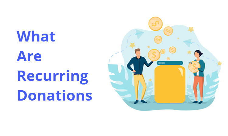 What Are Recurring Donations and Why Are They Good for Non-Profits?