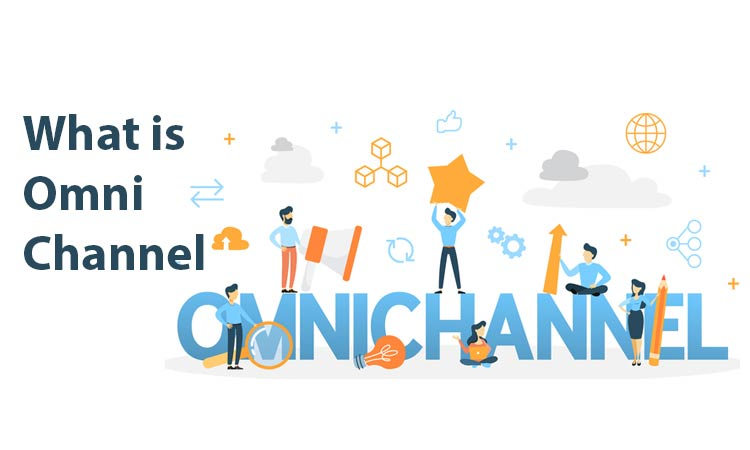 What Is Omni Channel – Guide to the World of Unified Business
