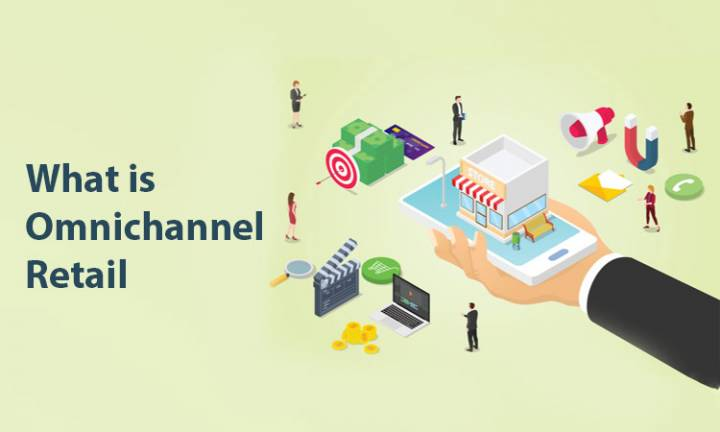 What Is Omnichannel Retail – a Look at the New World of Retail